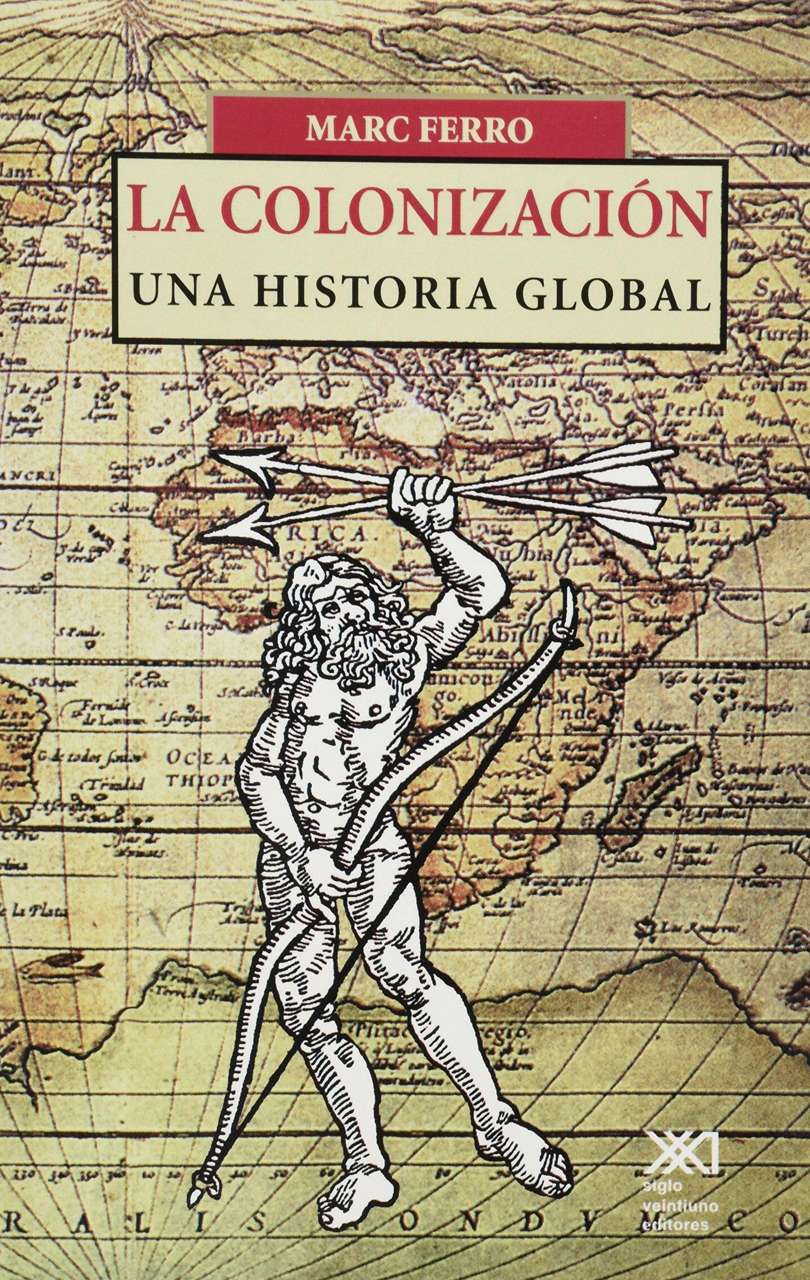 La colonización: Una historia global: Amazon.es: Ferro, Marc ...