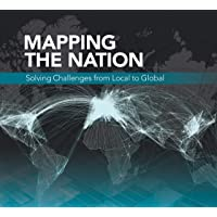Mapping the Nation: Solving Challenges from Local to Global (Mapping the Nation, 8)