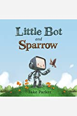 Little Bot and Sparrow Kindle Edition