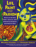 Life, Paint and Passion: Reclaiming the Magic of Spontaneous