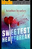 Sweetest Heartbreak (Sweetness Book 1)