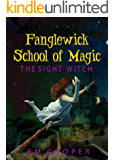 The Sight Witch (Fanglewick School of Magic)