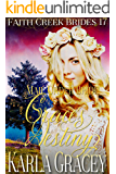 Mail Order Bride - Grace's Destiny: Clean and Wholesome Historical Western Cowboy Inspirational Romance (Faith Creek Brides Book 17)