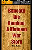 Beneath the Bamboo: A Vietnam War Story (English Edition)