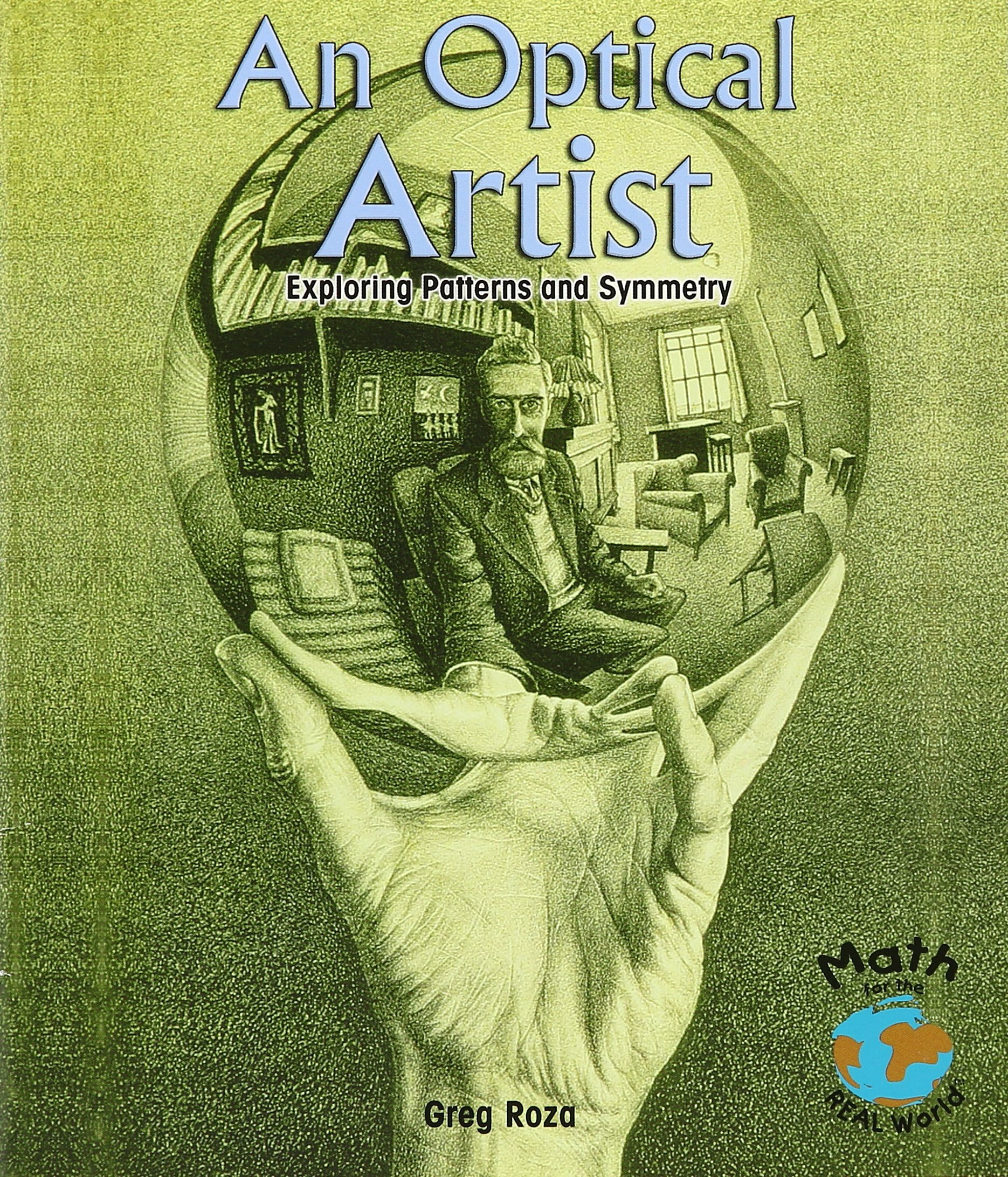 Read Online An Optical Artist: Exploring Patterns and Symmetry (Powermath) pdf