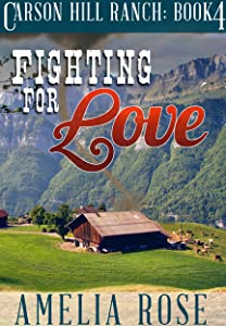 Fighting For  Love (Contemporary Cowboy Romance) (Carson Hill Ranch Book 4)