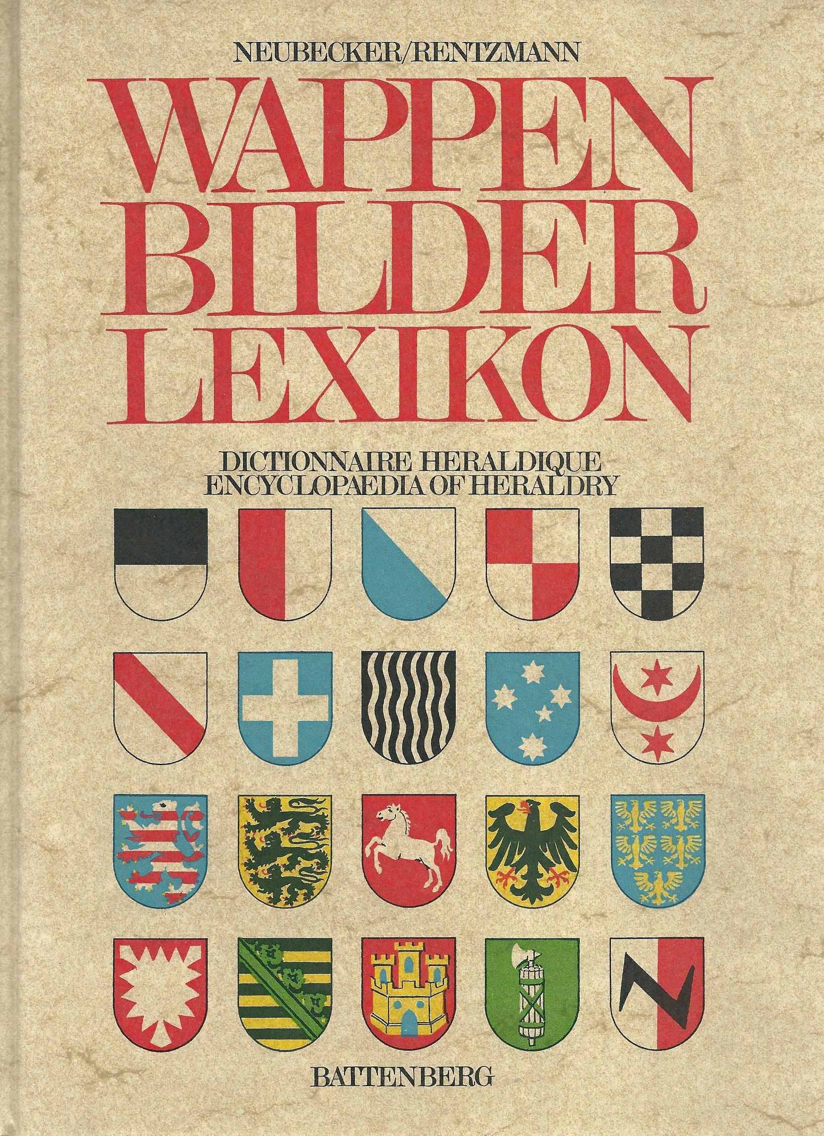 Wappen-Bilder-Lexikon.. Von der Antike bis zur Gegenwart.