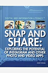 Snap and Share: Exploring the Potential of Instagram and Other Photo and Video Apps (Digital and Information Literacy)