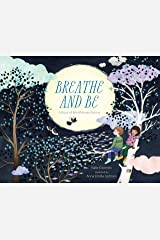 Breathe and Be: A Book of Mindfulness Poems Kindle Edition