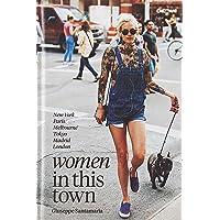 Women in this Town: London, Hong Kong, Paris, Madrid, LA, Melbourne, New York