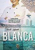 BLANCA (Serie Hermanas Egea nº 2)