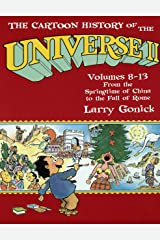 The Cartoon History of the Universe II: Volumes 8-13: From the Springtime of China to the Fall of Rome Kindle Edition