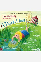 I Think, I Am!: Teaching Kids the Power of Affirmations Hardcover