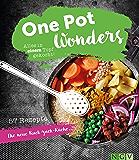 One Pot Wonders: Alles in einem Topf gekocht