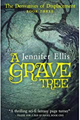 A Grave Tree (Derivatives of Displacement Book 3) Kindle Edition