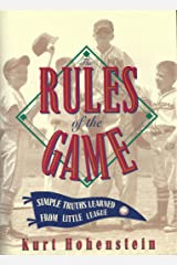 The Rules of the Game: Simple Truths Learned from Little League Kindle Edition