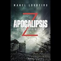 Apocalipsis Z. El principio del fin (Volumen independiente nº 1) (Spanish Edition)