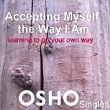 Accepting Myself the Way I Am: Learning to Go Your Own Way
