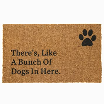 Thereu0027s Like A Bunch Of Dogs Natural Fiber Coco Coir Door Mat Decor Heavy  Duty Non