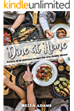 Dine At Home: Variety of 50 delicious recipes for cozy family dinner.