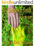 The Dangers of Touch: A Short Story