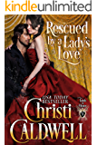 Rescued By a Lady's Love (Lords of Honor Book 3)