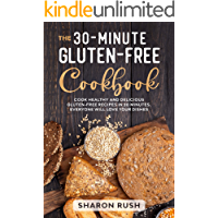 The 30-Minute Gluten-Free Cookbook: Cook Healthy and Delicious Gluten-Free Recipes in 30 Minutes. Everyone Will Love… book cover