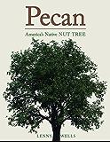 Pecan: America's Native Nut Tree