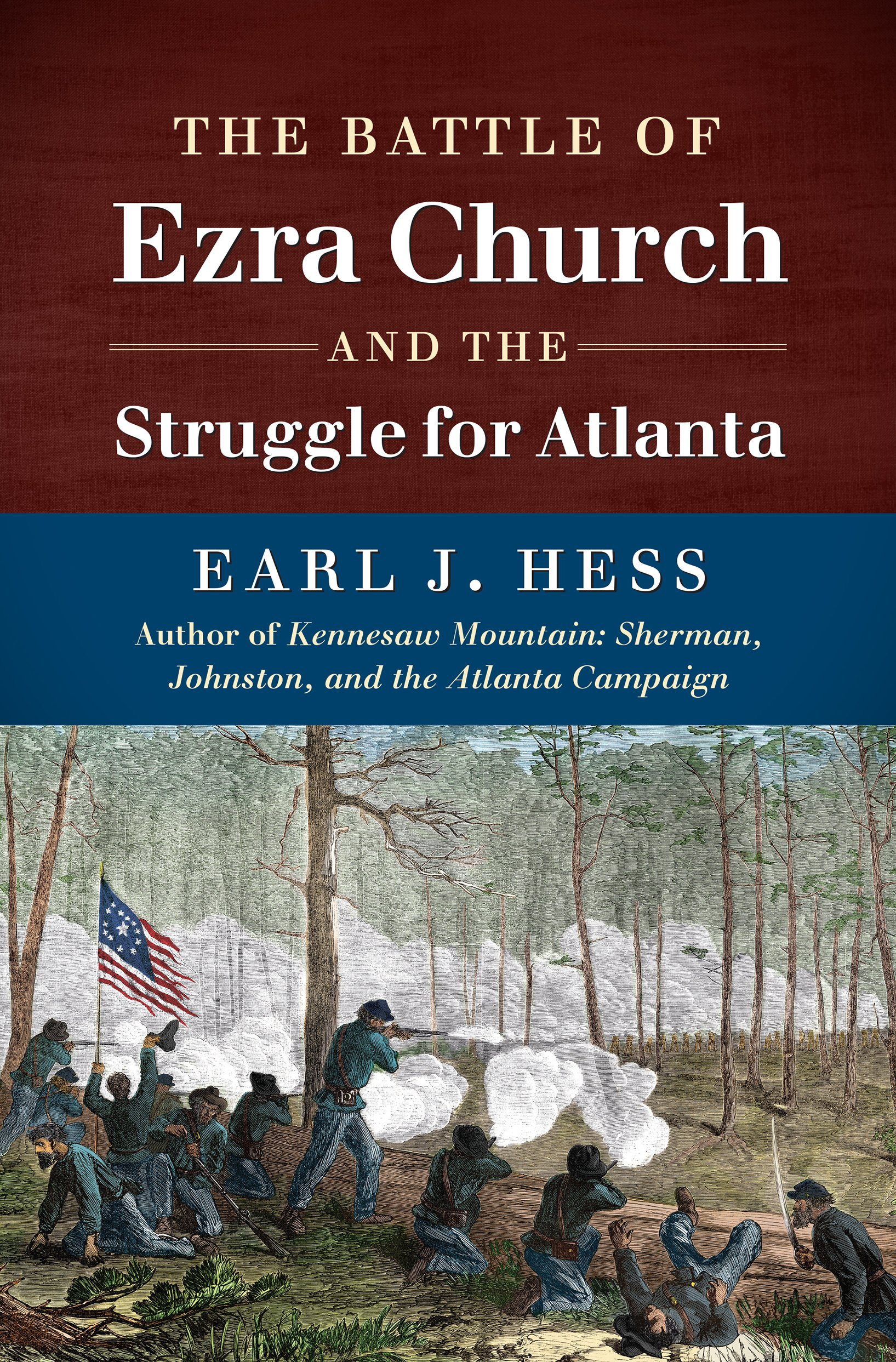 The Battle Of Ezra Church And The Struggle For Atlanta (civil War America):  Earl J Hess: 9781469622415: Amazon: Books