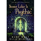 Some Like It Psychic: A Paranormal Women's Fiction Novel (The Queen's Crossroads Book 1)