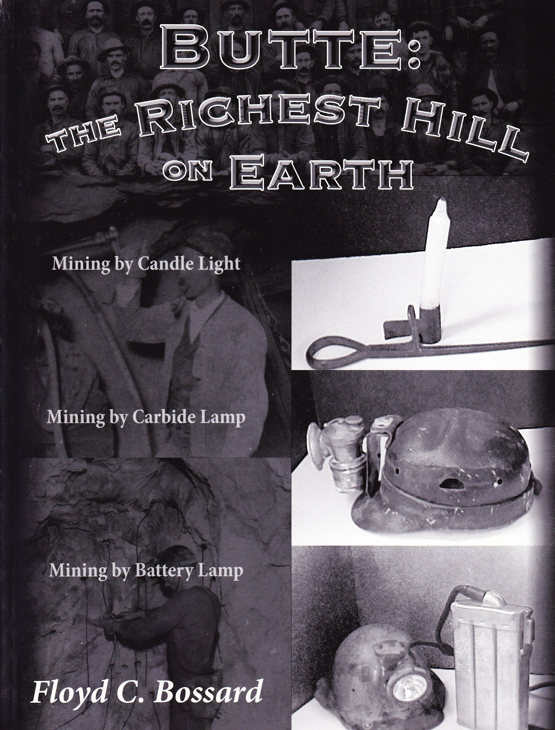 Butte: The Richest Hill on Earth Mining by Candle Light, Mining by ...