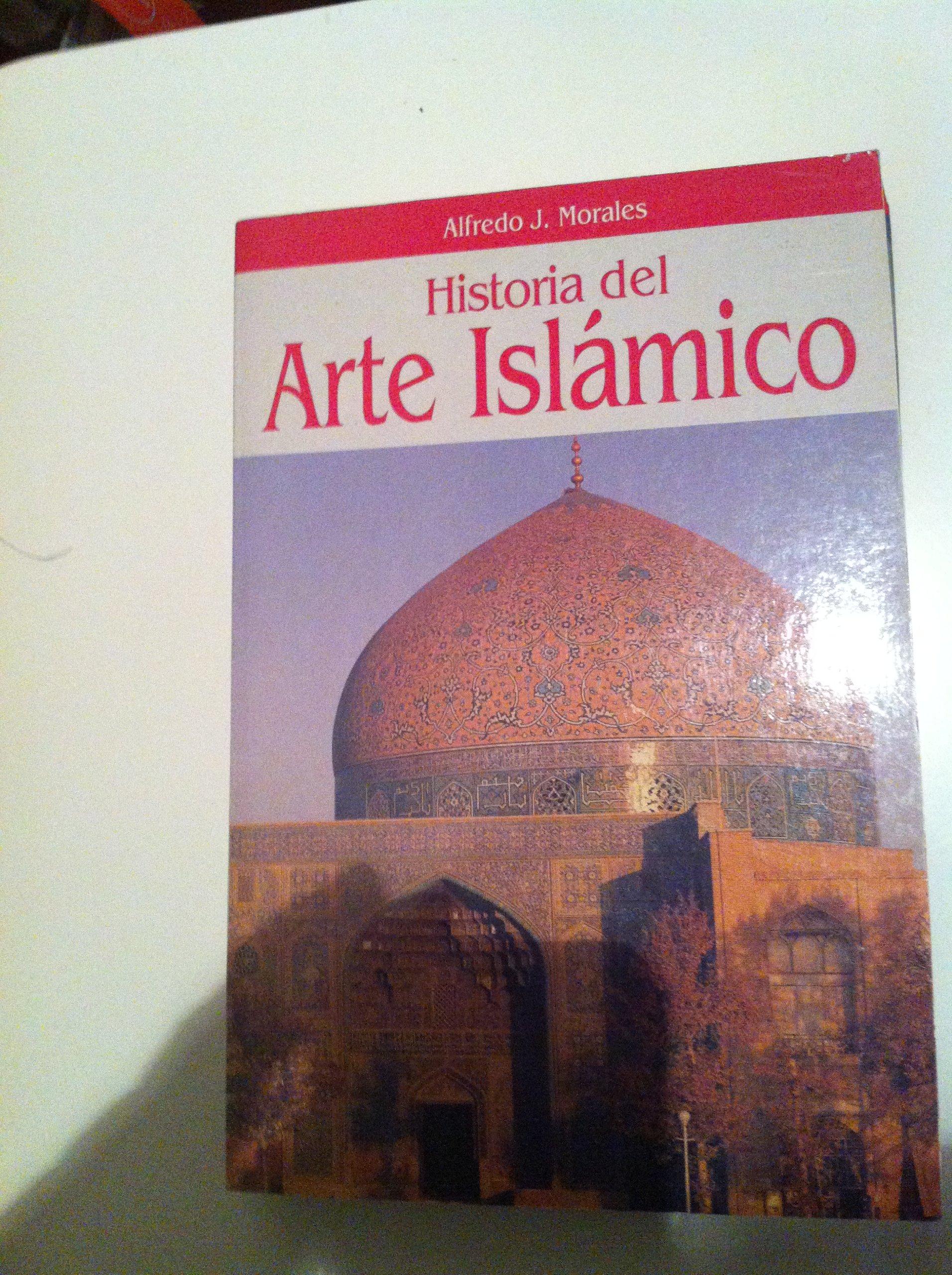 Historia del arte islamico: Amazon.es: Morales, Alfredo J.: Libros
