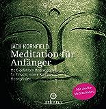 Meditation für Anfänger: mit 6 geführten Audio-Meditationen für Einsicht, innere Klarheit und Mitempfinden (German Edition)