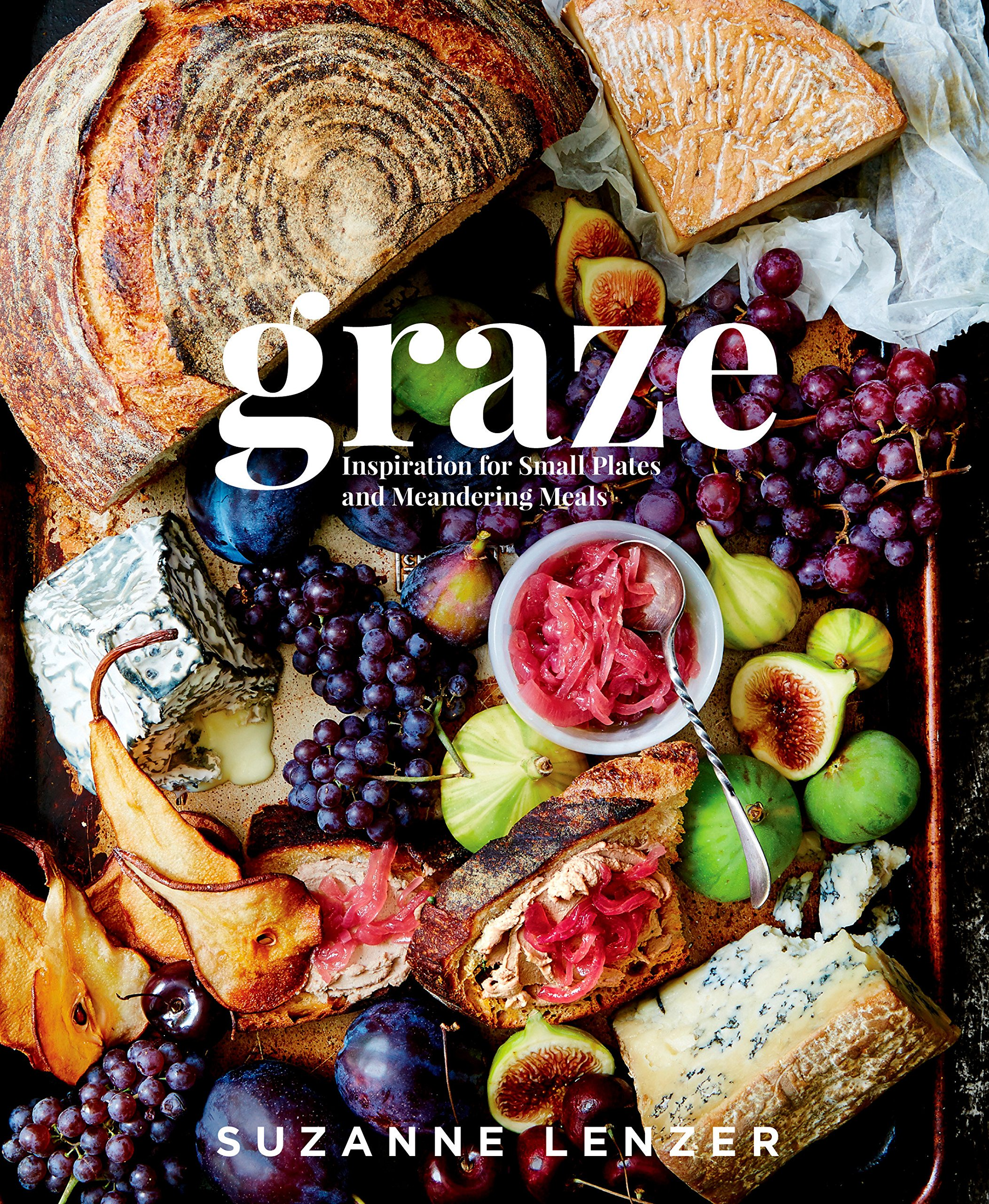 Graze: Inspiration for Small Plates and Meandering Meals: A Cookbook by RODALE