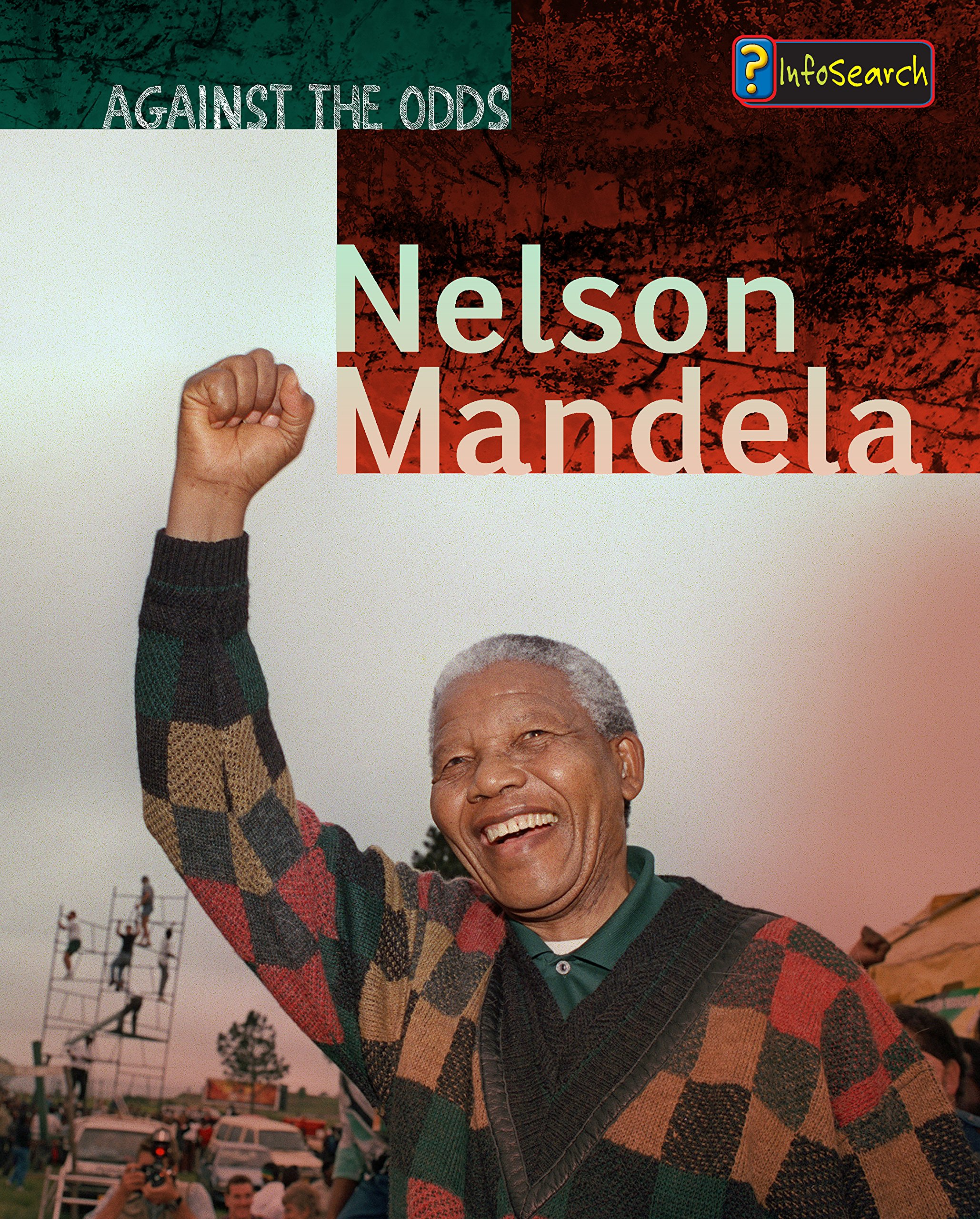 Nelson Mandela (Against the Odds Biographies)