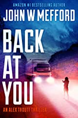 Back AT You (An Alex Troutt Thriller, Book 9) (Redemption Thriller Series 21) Kindle Edition