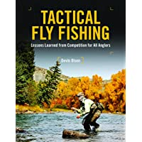 Tactical Fly Fishing: Lessons Learned from Competition for All Anglers