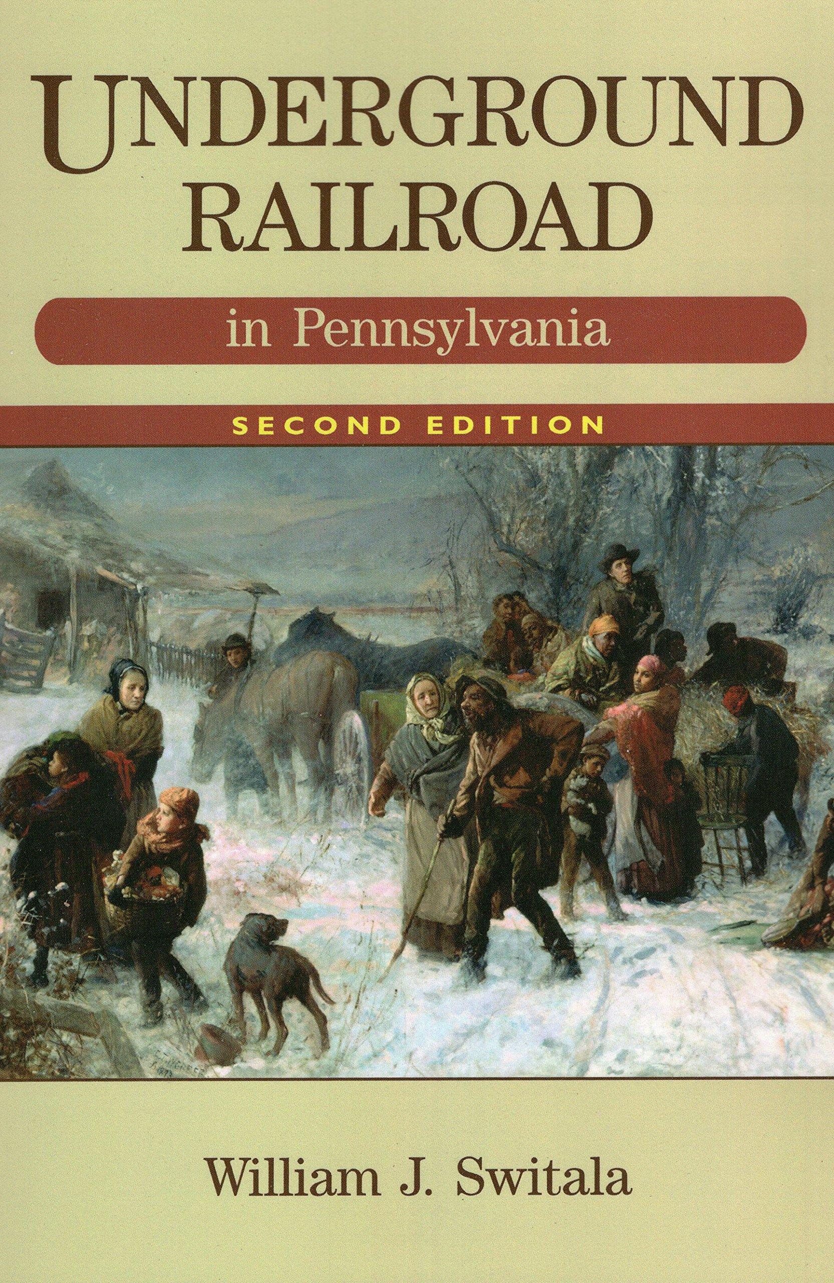Underground Railroad in Pennsylvania, 2nd Edition (The Underground Railroad)