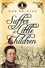 Suffer the Little Children (The Chronicles of Christoval Alvarez Book 5) Kindle Edition