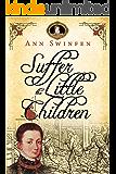 Suffer the Little Children (The Chronicles of Christoval Alvarez Book 5)