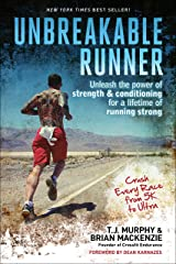 Unbreakable Runner: Unleash the Power of Strength & Conditioning for a Lifetime of Running Strong Kindle Edition
