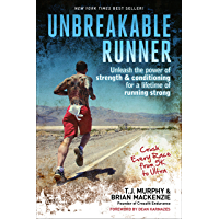 Unbreakable Runner: Unleash the Power of Strength & Conditioning for a Lifetime of Running Strong (English Edition)