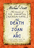 The Death Of Joan Of Arc: A Lost Story From The