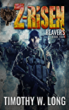 REAVERS: A Military Zombie Thriller Series (Z-Risen Book 4)