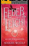 FederLeicht. Wie der Kuss einer Fee (FederLeichtSaga 6) (German Edition)