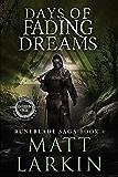 Days of Fading Dreams: Eschaton Cycle (Runeblade Saga Book 4)