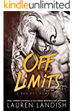 Off Limits: A Bad Boy Romance