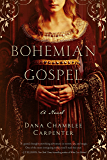Bohemian Gospel: A Novel (The Bohemian Trilogy)