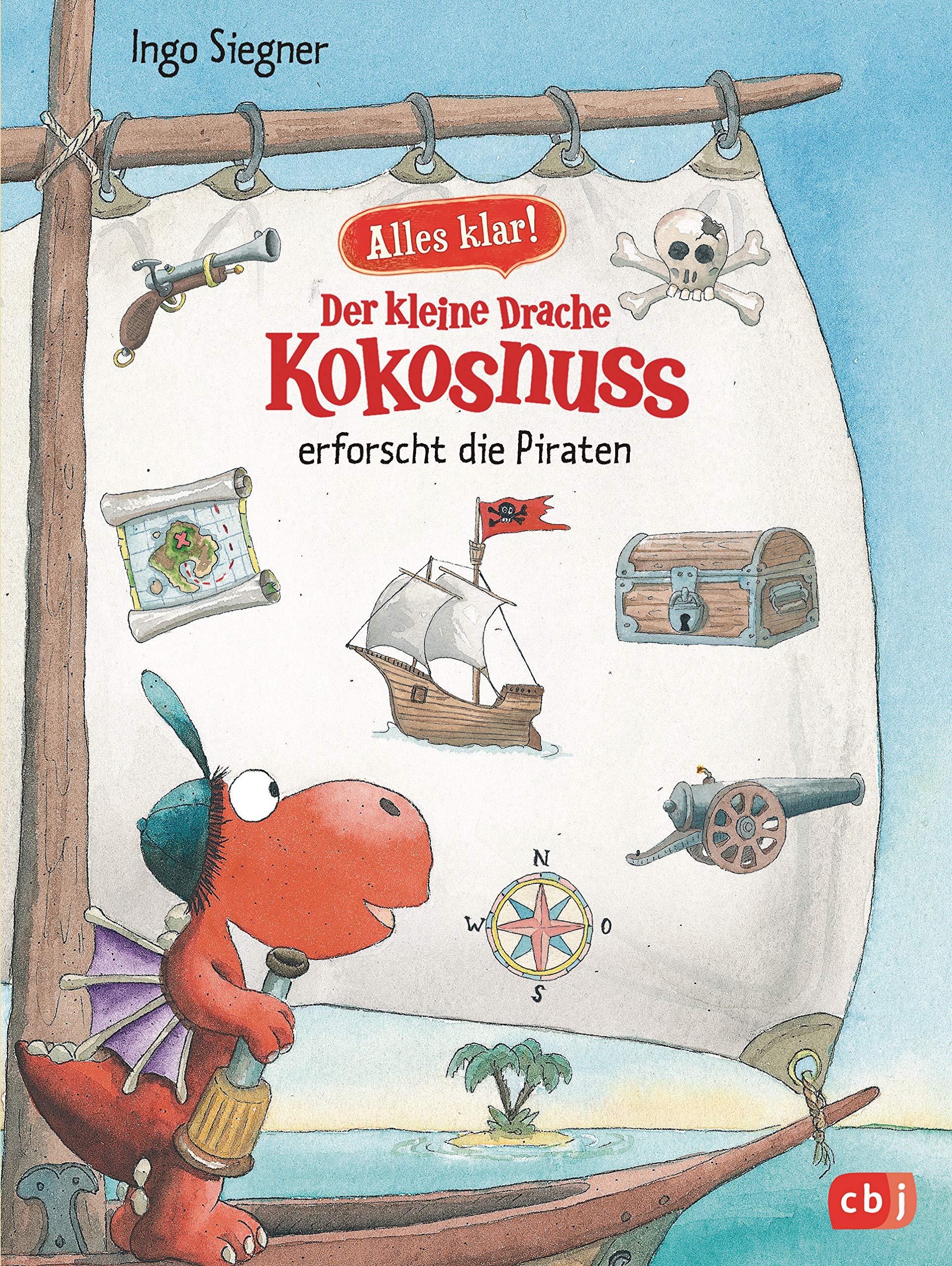 Alles klar! Der kleine Drache Kokosnuss erforscht die Piraten: Mit zahlreichen Sach- und Kokosnuss-Illustrationen (Drache-Kokosnuss-Sachbuchreihe Band 4)