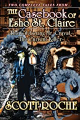 The Casebook of Esho St. Claire: The Gibbering Mr. Cravat ~ The Current Killer